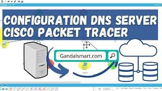 Configuration DNS sous Cisco Packet Tracer