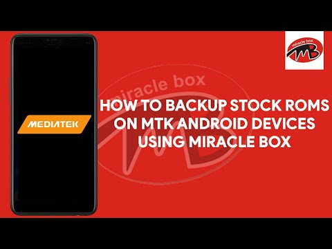 How To Backup Stock ROMs On MTK Android Devices Using Miracle Box - [romshillzz]