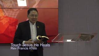 Touch Jesus, He Heals!