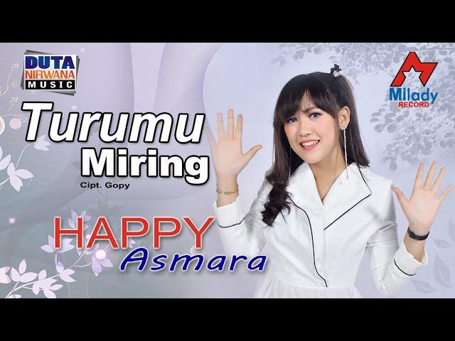 Happy Asmara - Turumu Miring [OFFICIAL]