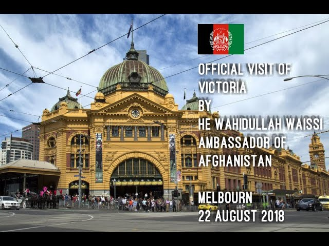 Official Visit of HE Ambassador Wahidullah Waissi from New South Wales, 8-10 August 2018