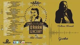 Volkan Konak - Gurbet - (Orhan Gencebay İle Bir Ömür Vol.2) ( Official Audio )