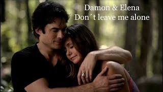 Damon and Elena - Don´t leave me alone