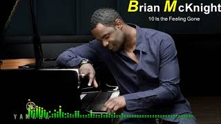 Brian McKnight - 10 Is the Feeling Gone