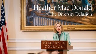 The Diversity Delusion   Heather Mac Donald