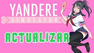 Tutorial: Cómo Descargar Y Actualizar | Yandere Simulator
