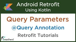 #4.4 Using Query Parameters in Retrofit to Fetch Data: Android Retrofit using Kotlin