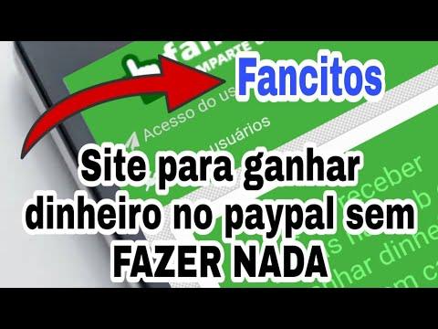 Site Fancitos: Como ganhar dinheiro no paypal sem fazer nada.