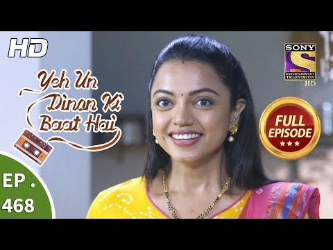 Yeh Un Dinon Ki Baat Hai - Ep 468 - Full Episode - 8th July, 2019