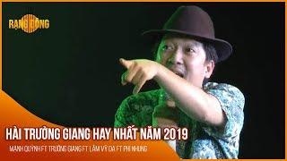 Hài Trường Giang Hay Nhất Năm 2019 Mạnh Quỳnh ft Trường Giang ft Lâm Vỹ Dạ ft Phi Nhung