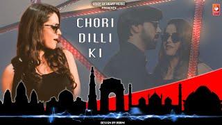 Chori Dilli Ki | Deep Rajput | Latest Haryanvi Songs Haryanavi 2018 | VOHM