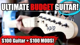 The Ultimate BUDGET Guitar!   Low Cost Upgrades That Make A HUGE Difference!