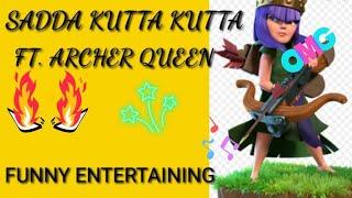 TAUDA KUTTA KUTTA SONG FT. ARCHER QUEEN(CLASH OF CLANS)😀😀😆😆