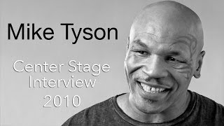 Mike Tyson   Center Stage Full Interview
