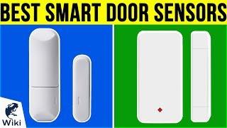 10 Best Smart Door Sensors 2019