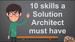 10 Skills a Solution Architect Must Have!