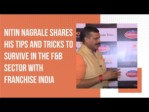 Nitin Nagrale shares his tips and tricks to survive in the F&B sector with Franchise India