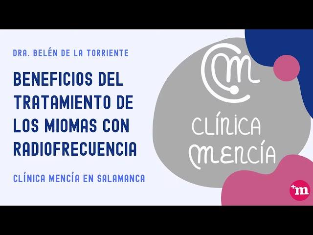 Beneficios del tratamiento de los miomas con radiofrecuencia - Clínica Mencía - Clínica Mencía
