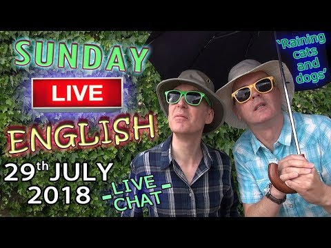 Live English From England - 29th July 2018 - Improve Your Listening - Chat With Duncan & Steve