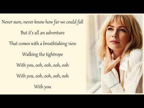 Michelle Williams - Tightrope (Lyrics & Pictures) (The Greatest Showman) - Kitten Gray