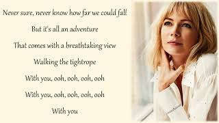 Michelle Williams   Tightrope (Lyrics & Pictures) (The Greatest Showman)