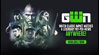 Global Wrestling Network (GWN) OUT NOW! Get Instant 24-Hour Access GFW & IMPACT On Demand!