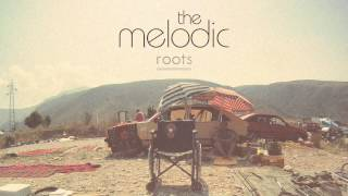 The Melodic - Roots