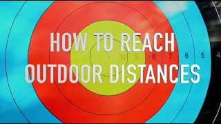Trouble Hitting 70 Meters? Archery tips for reaching outdoor distances.