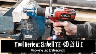 Tool Review: Einhell TE-CD 18 Li E Solo Akkuschrauber