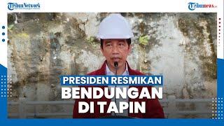 Presiden Resmikan Bendungan Tapin di Kalsel, Memiliki Kapasitas 56,7 Juta Meter Kubik Air