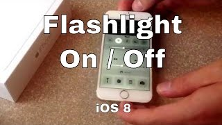 iPhone 6 / iPhone 6 plus - how to turn on the flashlight ios8