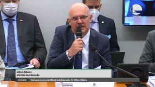 Comparecimento do Ministro da Educação, Sr. Milton Ribeiro - 09/06/2021 09:00