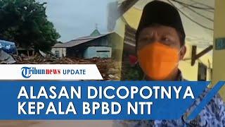 Dinilai Kurang Cekatan Tanggapi Bencana, Gubernur Copot Kepala BPBD NTT dari Jabatan