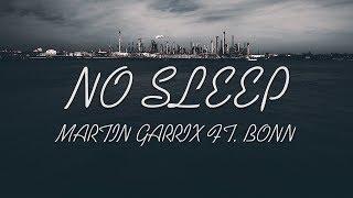 Martin Garrix   No Sleep (feat. Bonn)  Lyrics