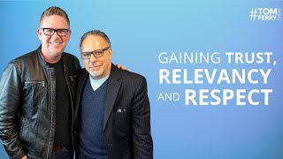 Jay Abraham on Gaining TRUST, RELEVANCY and RESPECT | #TomFerryShow