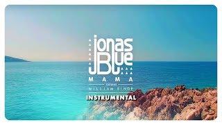 Jonas Blue   Mama (InstrumentalKaraoke)