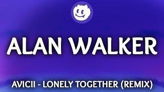 Avicii ‒ Lonely Together (Lyrics / Alan Walker Remix) ft. Rita Ora