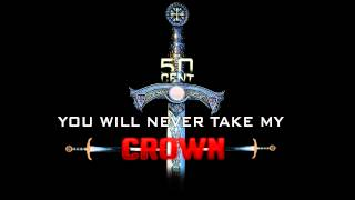 50 Cent - You Will Never Take My Crown (Audio)