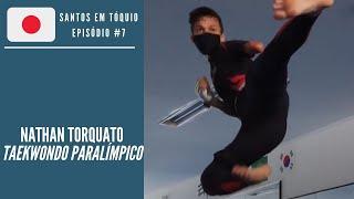 Nathan Torquato: Taekwondo Paraolímpico | Santos em Tóquio #7
