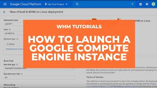 WHM Tutorials - How to Launch a Google Compute Engine Instance