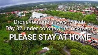 Drone Hubsan H501s , footage shows Mukah Day 32 under coronavirus lockdwon ( PLEASE STAY AT HOME )