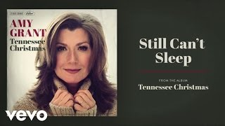 Still Can't Sleep (Audio) - Amy Grant  (Video)