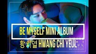 "Hwang Chi Yeul 황치열  ""Be Myself"" 2nd Mini Album Full Tracklist MP3"
