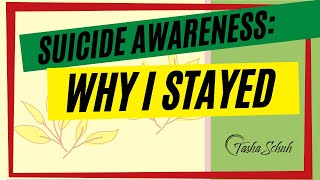 Suicide Awareness: Why I Stayed