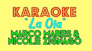 Marco Mares, Nicole Zignago - La Ola (KARAOKE)