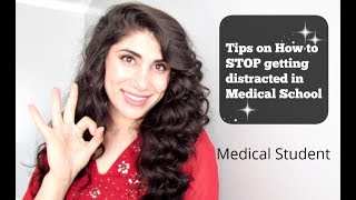 Tips on How to STOP Getting Distracted in Medical School