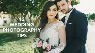 TOP 12 WEDDING & ENGAGEMENT PHOTOGRAPHY TIPS