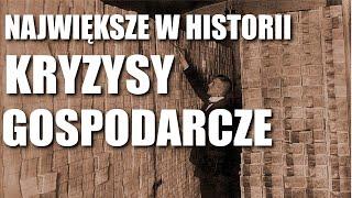 NAJWIĘKSZE KRYZYSY GOSPODARCZE W HISTORII