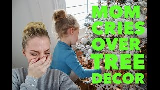 MOM CRIES OVER THE CHRISTMAS TREE DECORATIONS NOT BEING PERFECTLY SPACED OUT