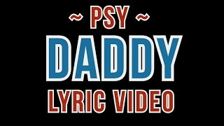 Daddy |  Psy | LYRICS on screen! | HD!